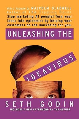 Unleashing the Ideavirus By Godin, Seth/ Gladwell, Malcolm