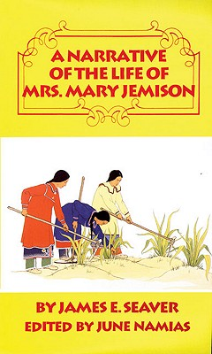 A Narrative of the Life of Mrs. Mary Jemison By Seaver, James E.