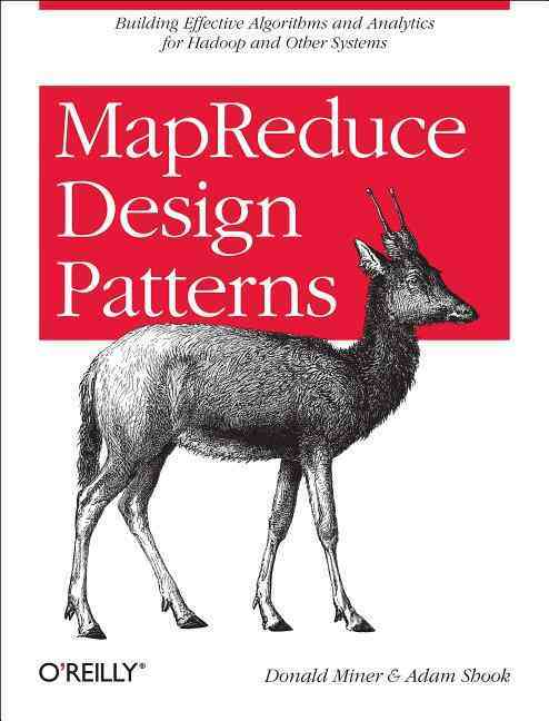 Mapreduce Design Patterns By Miner, Donald/ Shook, Adam